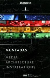 Antoni Muntadas Media Architecture Installations